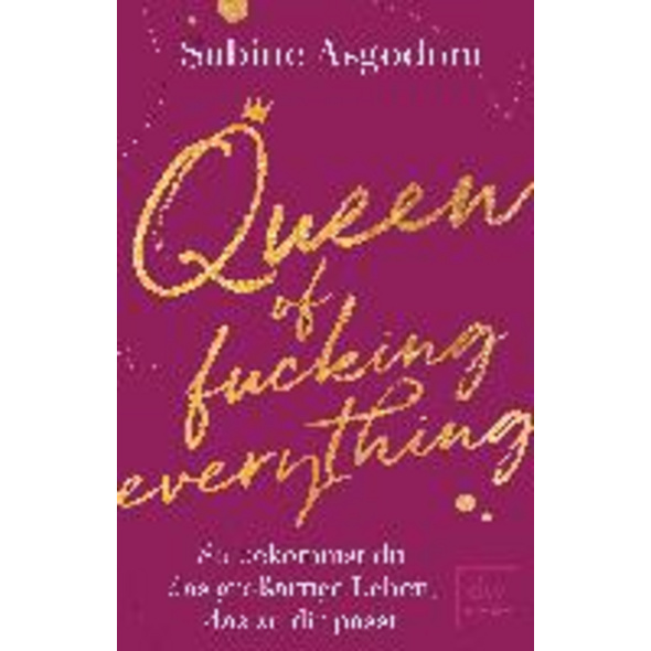 Queen of fucking everything - So bekommst du das g