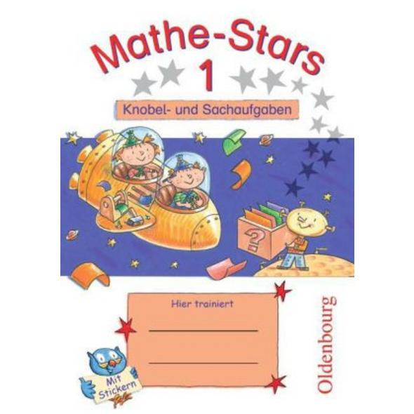 Mathe-Stars 1. Schuljahr. Knobel- und Sachaufgaben