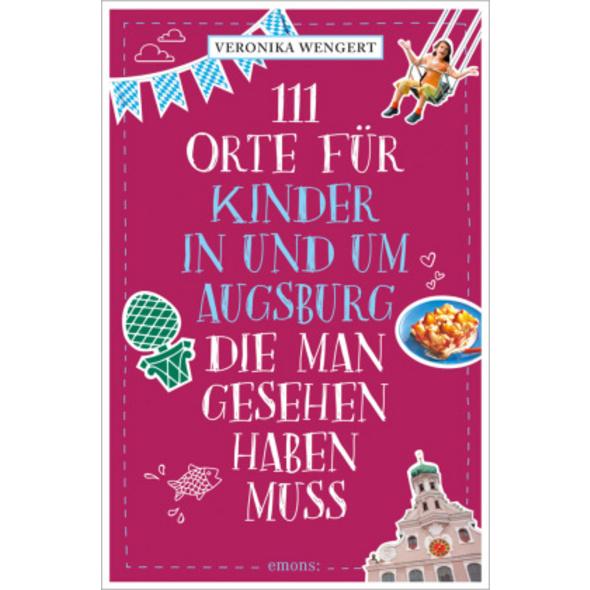 111 Orte für Kinder in und um Augsburg, die man ge