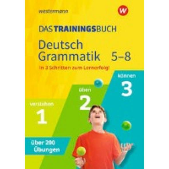 Das Trainingsbuch. Deutsch Grammatik 5-8