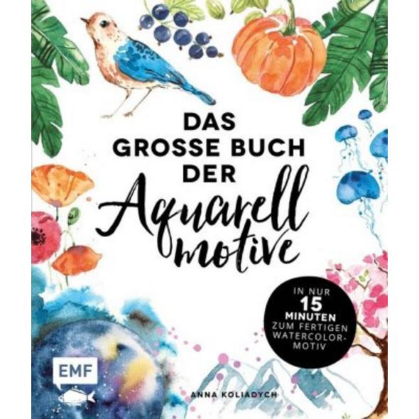 Das große Buch der Aquarellmotive - In nur 15 Minu