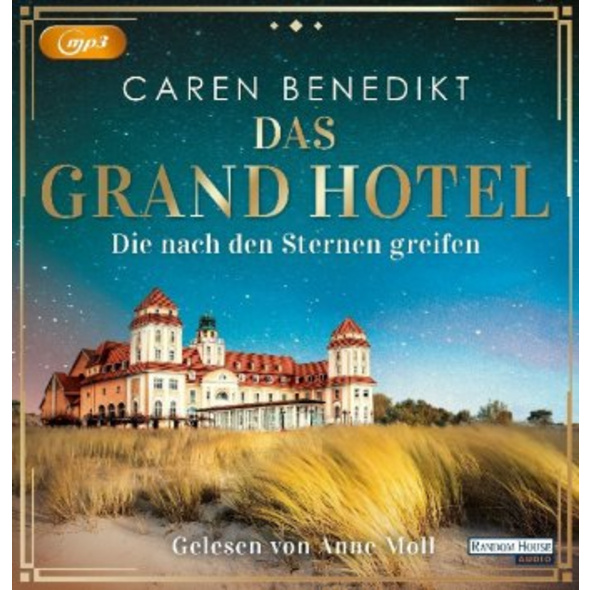 Das Grand Hotel - Die nach den Sternen greifen