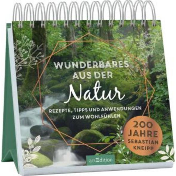 Wunderbares aus der Natur. Rezepte, Tipps und Anwe