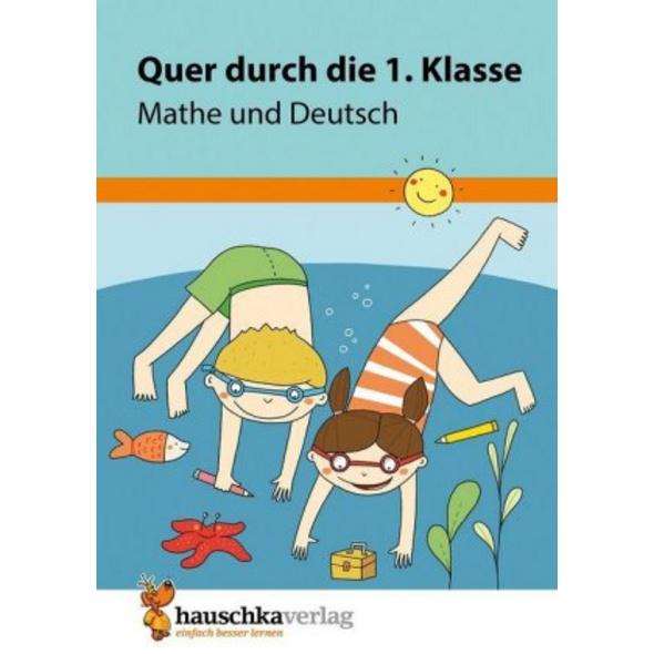 Quer durch die 1. Klasse, Mathe und Deutsch - Übun