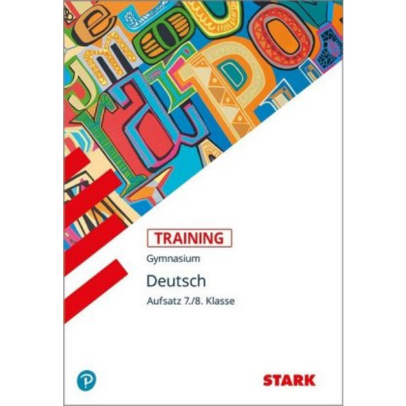 Training Grundwissen Deutsch Aufsatz 7. 8. Klasse