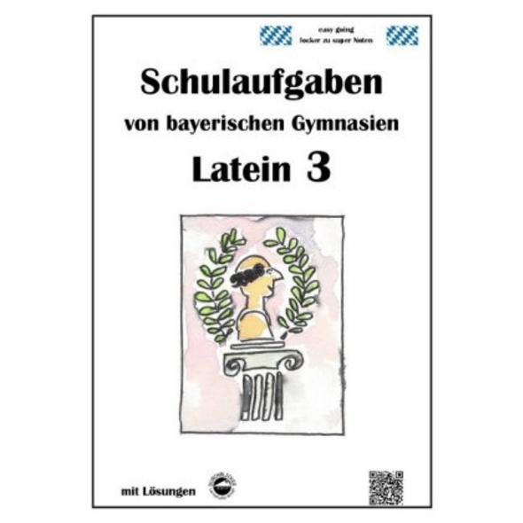 Latein 3 - Schulaufgaben von bayerischen Gymnasien