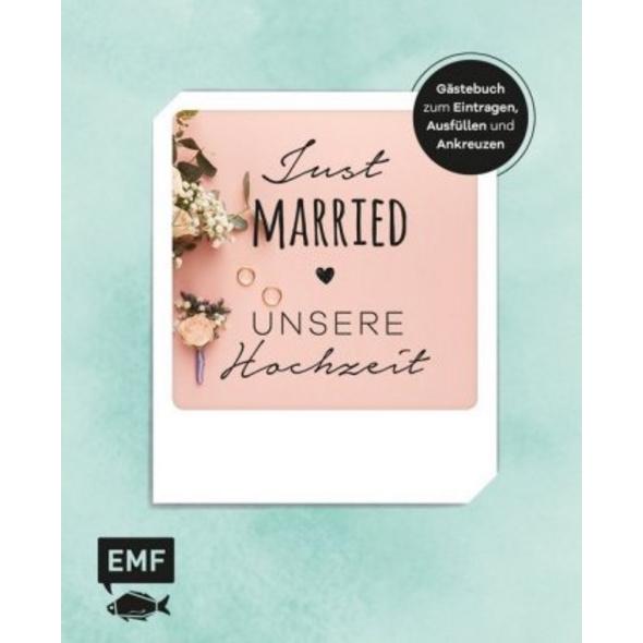 Just married - Unsere Hochzeit: Gästebuch zum Eint
