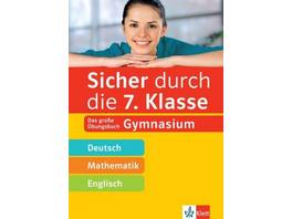 Sicher durch die 7. Klasse - Deutsch, Mathe, Engli
