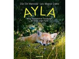 Ayla - meine ungewöhnliche Freundschaft mit einem